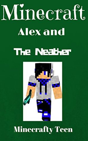 MINECRAFT: Ending Up In Minecraft Again [Alex in Another Minecraft Adventure] (Minecraft Minecraft free download Free minecraft books)