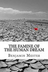The Famine of the Human Dream: Essays and Poems