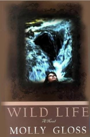 Ebook Wild Life by Molly Gloss TXT!