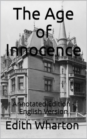 The Age of Innocence - Annotated Edition - English Version (Classic Stories Series Book 6)
