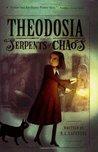 Theodosia and the Serpents of Chaos (Theodosia Throckmorton, #1)