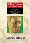 Julius Caesar: The Rubicon Crossed - The Story of the Roman People vol. V