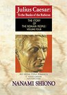 Julius Caesar: To the Banks of the Rubicon - The Story of the Roman People vol. IV