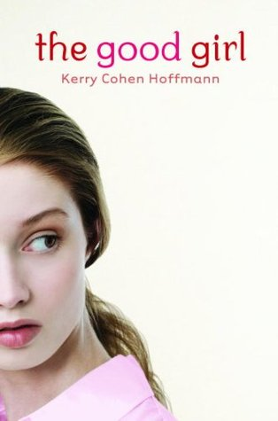 The Good Girl by Kerry Cohen