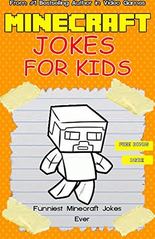 Minecraft: Minecraft Jokes: Minecraft Memes - Minecraft Jokes for Kids - Minecraft Jokes (minecraft creations, minecraft secrets, minecraft handbook, minecraft ... memes, minecraft comics, minecraft xbox)