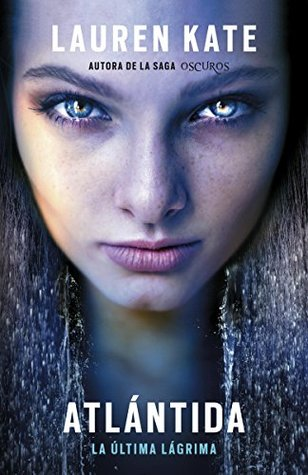 Ebook Atlántida: La ultima lagrima 2 by Lauren Kate DOC!