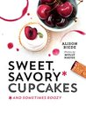 Sweet, Savory, and Sometimes Boozy Cupcakes by Alison Riede