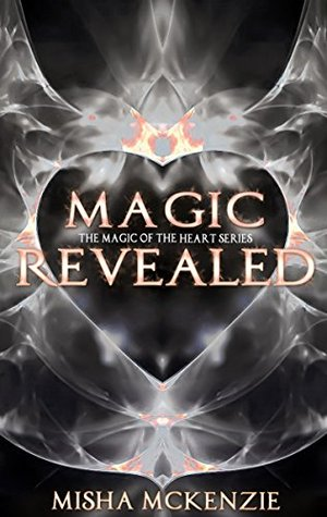 Magic Revealed (The Magic of the Heart Series Book 4)