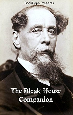 The Bleak House Companion: Includes Study Guide, Historical Context, Biography and Character Index