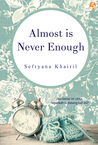 Almost is Never Enough by Sefryana Khairil