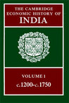 The Cambridge Economic History of India, Volume 1: c.1200-c.1750
