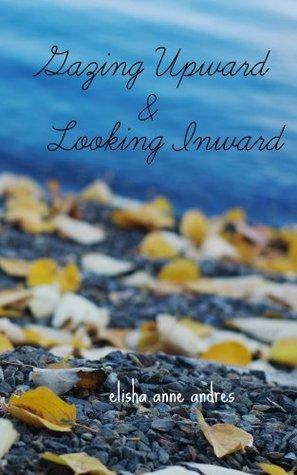 Gazing Upward & Looking Inward