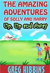 The Amazing Adventures of Solly and Harry: Up, up and Away
