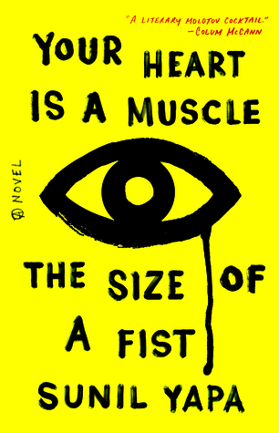 Your heart is a muscle the size of a fist by sunil yapa your heart is a muscle the size of a fist ccuart Images