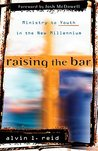 Raising the Bar: Ministry to Youth in the New Millennium