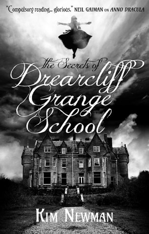 The Secrets of Drearcliff Grange School by Kim Newman thumbnail