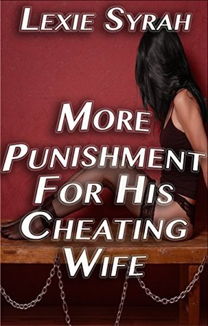 More Punishment for His Cheating Wife (Punishment of His Cheating Wife, #2)