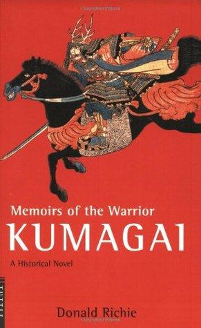 Memoirs of the Warrior Kumagai by Donald Richie