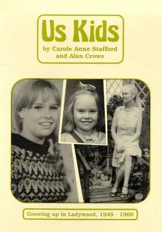 Us Kids: Growing Up in Ladywood 1945-1960