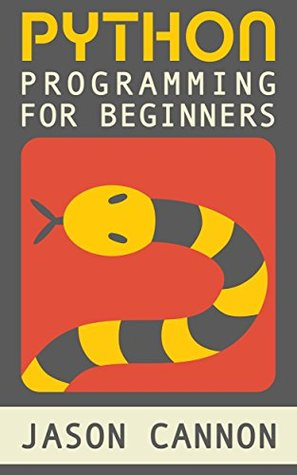 Python Programming for Beginners: An Introduction to the