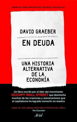 En deuda: una historia alternativa de la economía.