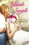 Yasak Sevgili by Laura Kaye