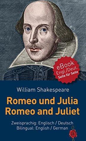 Romeo und Julia / Romeo and Juliet. Zweisprachig: Englisch / Deutsch. ebook. Seite für Seite: Bilingual: English / German