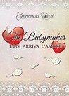 The babymaker: e poi arriva l'amore
