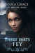 Three Parts Fey (An Obscure Magic, #3) by Viola Grace