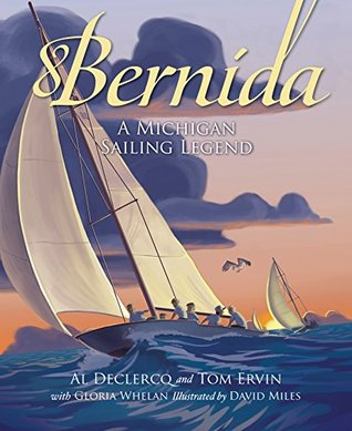 Bernida: A Michigan Sailing Legend: A Michigan Sailing Legend
