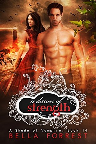 A Dawn Of Strength A Shade Of Vampire 14 By Bella Forrest