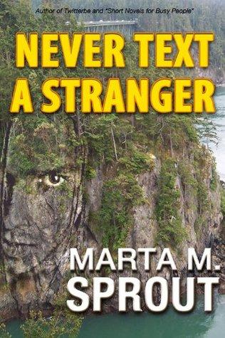 Never Text A Stranger (Deception Pass Book 1)