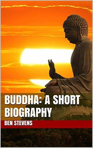 Buddha: A Short Biography
