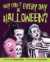 Why Can't Every Day Be Halloween?