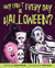 Why Can't Every Day Be Halloween? by Jaclyn Kruzie