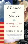 Silence and Noise: Growing Up Zen in America