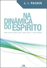 Na Dinâmica do Espírito: Uma avaliação das práticas e doutrinas