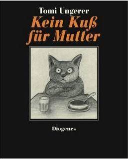 Ebook Kein Kuß für Mutter by Tomi Ungerer TXT!