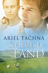 Cherish the Land by Ariel Tachna