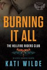 Burning It All (Hellfire Riders MC, #6)