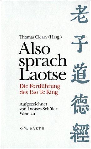 Also sprach Laotse: Die Fortführung des Tao Te King