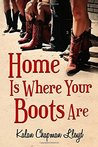 Home Is Where Your Boots Are (MisAdventures of Miss Lilly, #1)