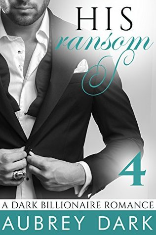 His Ransom (A Dark Billionaire Romance, #4)