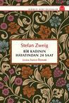Bir Kadının Hayatından 24 Saat by Stefan Zweig
