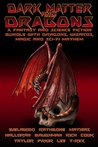 Dark Matter & Dragons: A Fantasy and Science Fiction Bundle with Dragons and Elves, Wizards, and Magic.