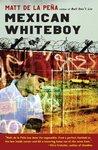 Mexican Whiteboy by Matt de la Pena