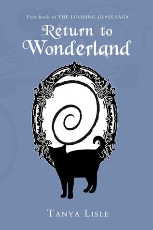 Return to Wonderland (Looking Glass Saga #1)
