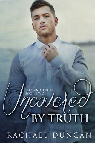 Uncovered by Truth (Lies and Truth, #2)