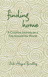 Finding Home: A Creative Journey on a Trip Around the World