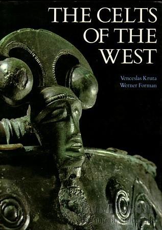 The Celts Of The West by Venceslas Kruta
